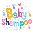Baby shampoo decorative lettering type design vector image vector image